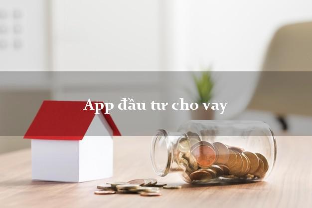 App đầu tư cho vay