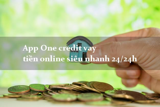 App One credit vay tiền online siêu nhanh 24/24h