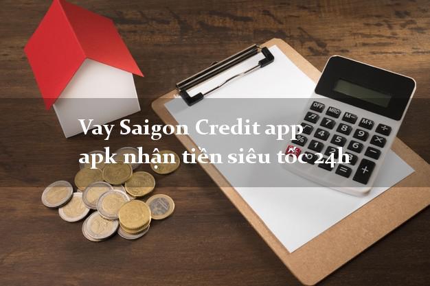 Vay Saigon Credit app apk nhận tiền siêu tốc 24h