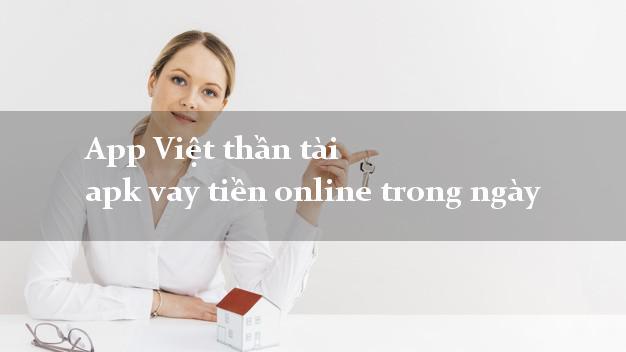 App Việt thần tài apk vay tiền online trong ngày