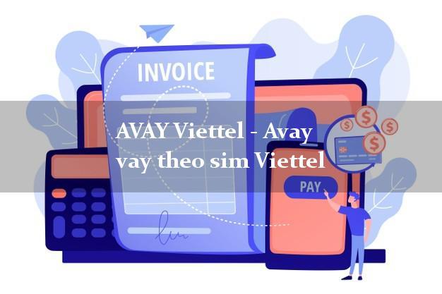 AVAY Viettel - Avay vay theo sim Viettel