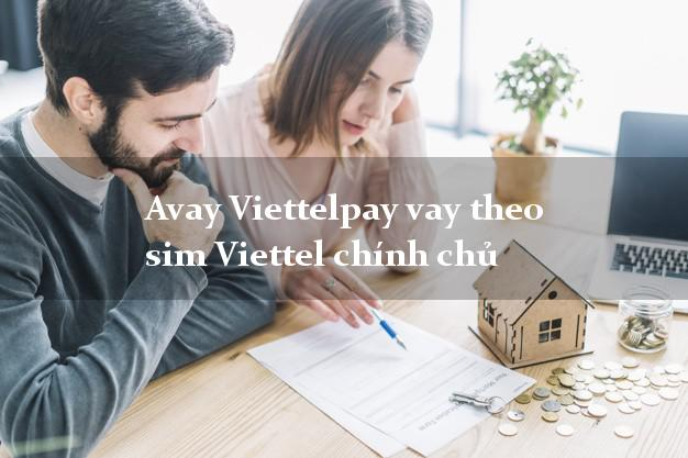 Avay Viettelpay vay theo sim Viettel chính chủ