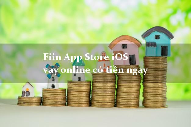 Fiin App Store iOS vay online có tiền ngay