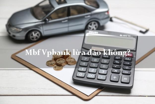 Mbf Vpbank lừa đảo không?