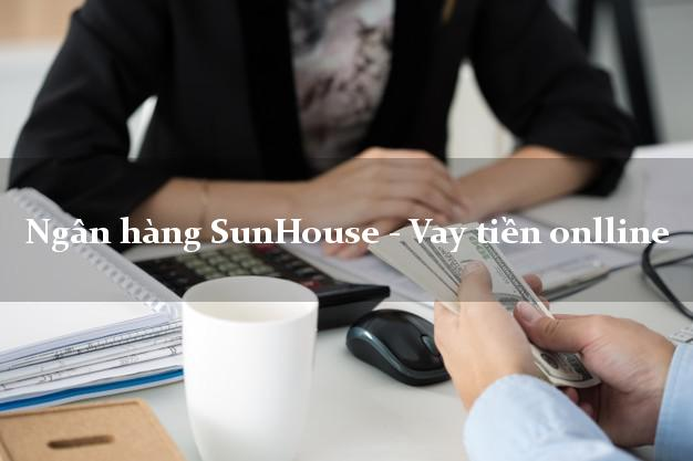 Ngân hàng SunHouse - Vay tiền onlline
