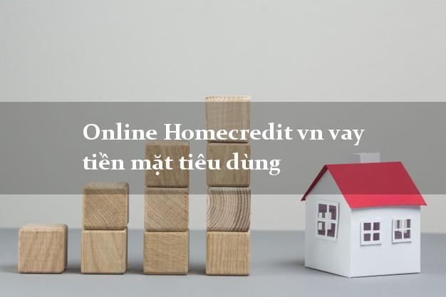 Online Homecredit vn vay tiền mặt tiêu dùng
