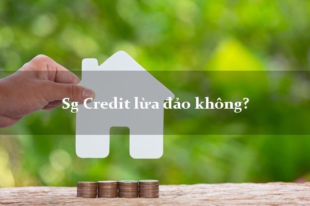 Sg Credit lừa đảo không?