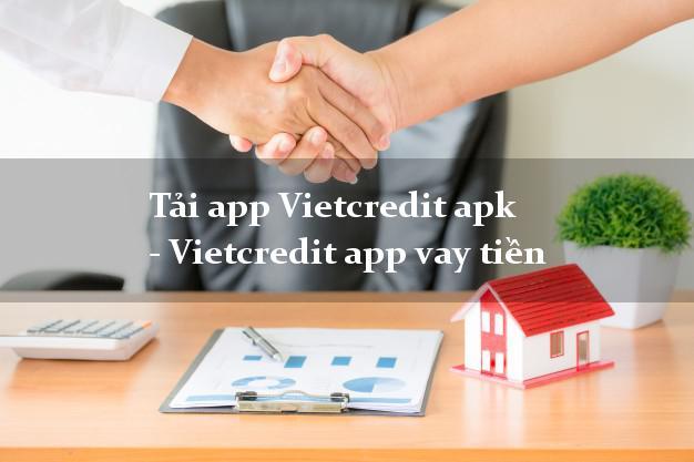 Tải app Vietcredit apk - Vietcredit app vay tiền