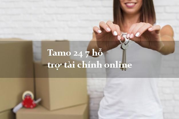 Tamo 24 7 hỗ trợ tài chính online