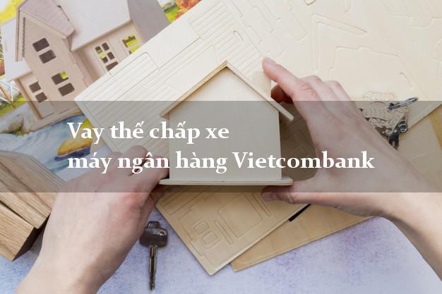 Vay thế chấp xe máy ngân hàng Vietcombank