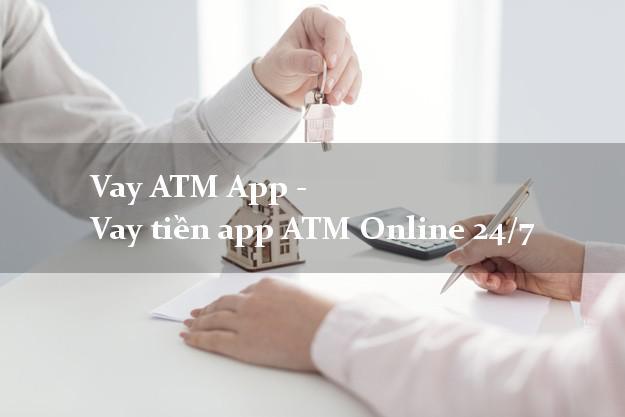Vay ATM App - Vay tiền app ATM Online 24/7