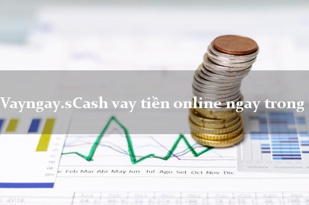 Vayngay.sCash vay tiền online ngay trong ngày