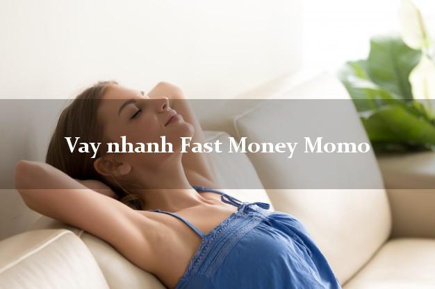 Vay nhanh Fast Money Momo