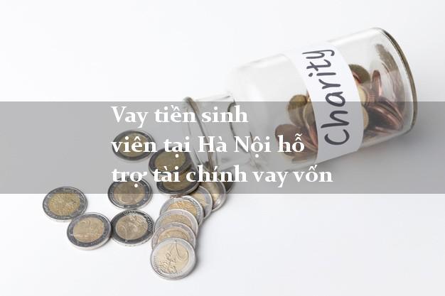 Vay tiền sinh viên tại Hà Nội hỗ trợ tài chính vay vốn