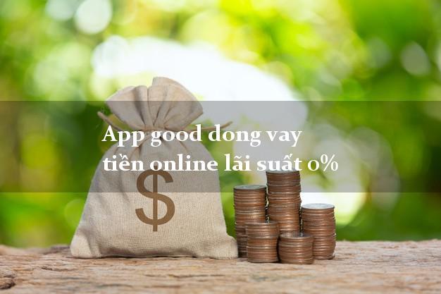 App good dong vay tiền online lãi suất 0%