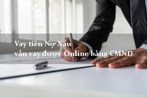 Vay tiền Nợ Xấu vẫn vay được Online bằng CMND