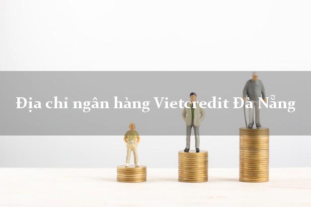 Địa chỉ ngân hàng Vietcredit Đà Nẵng