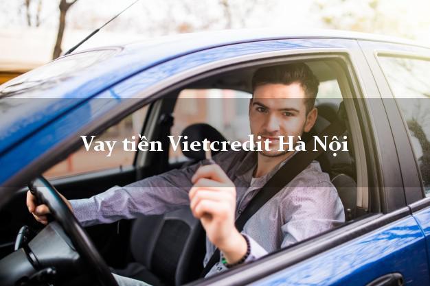 Vay tiền Vietcredit Hà Nội