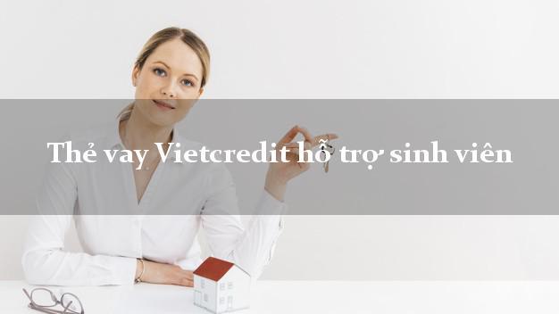 Thẻ vay Vietcredit hỗ trợ sinh viên