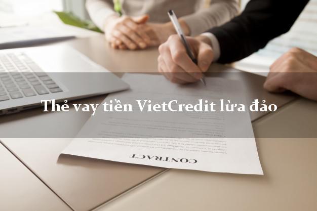 Thẻ vay tiền VietCredit lừa đảo