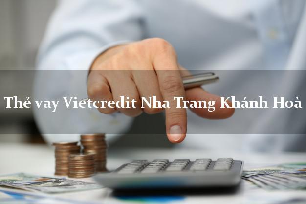 Thẻ vay Vietcredit Nha Trang Khánh Hoà