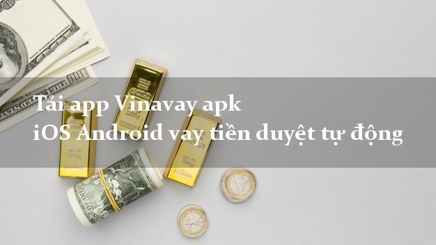 Tải app Vinavay apk iOS Android vay tiền duyệt tự động