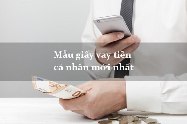 Mẫu giấy vay tiền cá nhân mới nhất