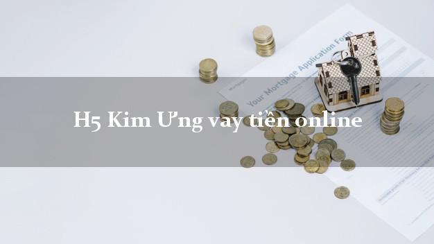H5 Kim Ưng vay tiền online nợ xấu vẫn vay được tiền