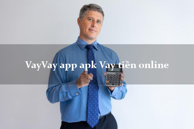 VayVay app apk Vay tiền online bằng CMND/CCCD