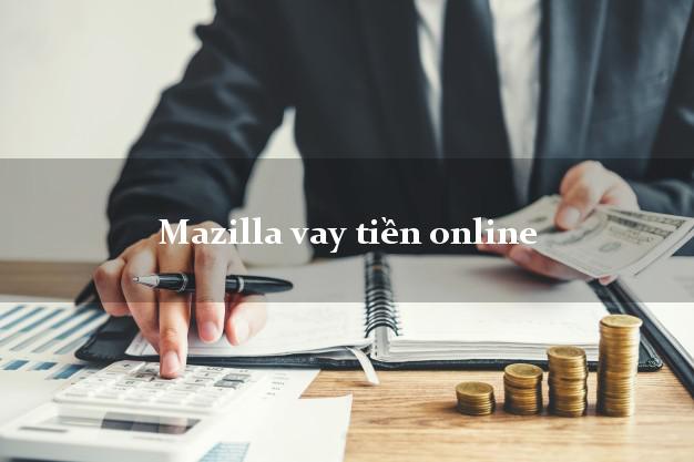 Mazilla vay tiền online không cần CMND gốc